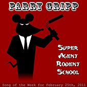 Play & Download Super Agent Rodent School - Single by Parry Gripp | Napster