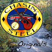 Play & Download Chasin' Steel Originals by Chasin' Steel | Napster