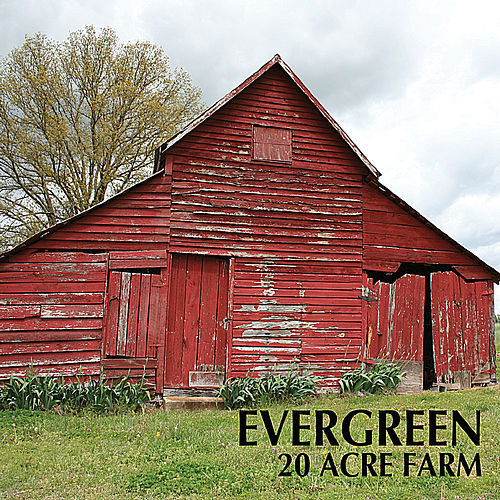 Play & Download 20 Acre Farm by Evergreen | Napster