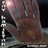 Play & Download I'm In Heaven When I'm With You (House Mix) by Roy Hamilton | Napster