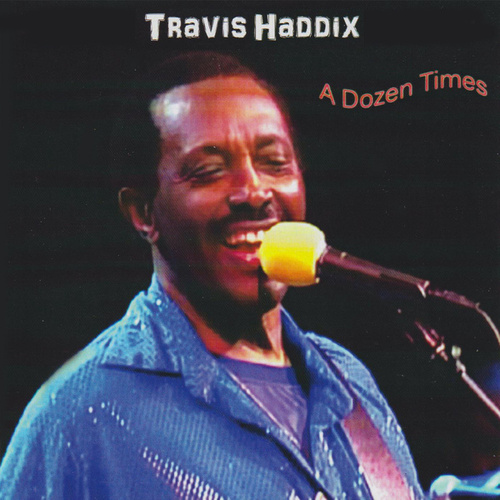 Play & Download A Dozen Times by Travis Haddix | Napster