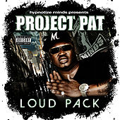 Play & Download Loud Pack by Project Pat | Napster