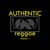 Authentic Reggae Vol 1 by Various Artists