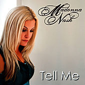 Tell Me - Single by Madonna Nash