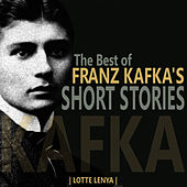 Play & Download The Best of Franz Kafka's Short Stories by Lotte Lenya | Napster