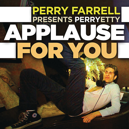 Play & Download Applause For You by Perry Farrell | Napster