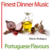 Finest Dinner Music: Portuguese Flavours by Celeste Rodrigues