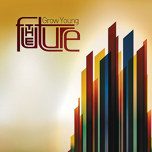 Play & Download Grow Young by The Future | Napster
