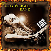 Play & Download Live Fire by The Rusty Wright Band | Napster
