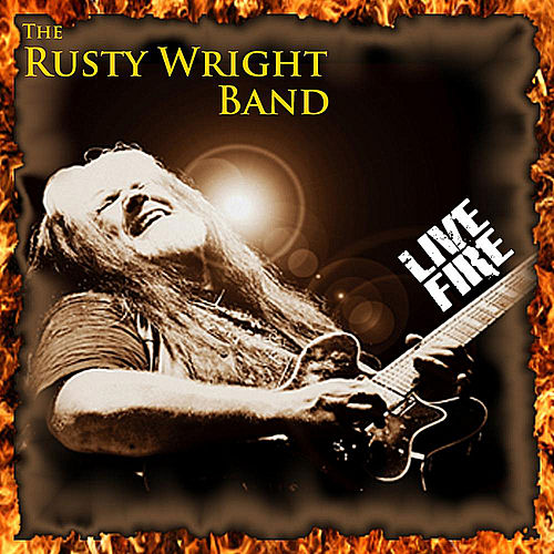 Live Fire by The Rusty Wright Band