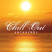 Play & Download Chill Out Anthology by Various Artists | Napster