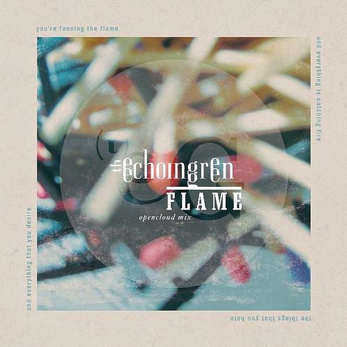 Play & Download Flame (Opencloud Mix) - Single by The Echoing Green | Napster