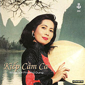 Kiep Cam Ca by Phuong Dung