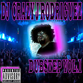 Play & Download Dubstep Vol. 1 by DJ Crazy J Rodriguez | Napster