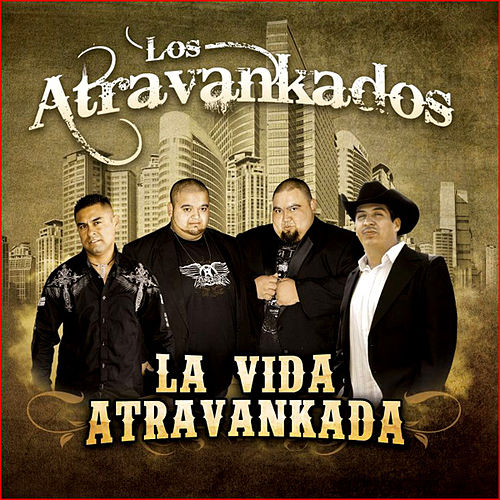 Play & Download La Vida Atravankada by Los Atravankados | Napster