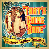 Play & Download That's Going Some by Heliotrope Ragtime Orchestra | Napster