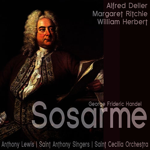 Play & Download Handel: Sosarme by Alfred Deller | Napster