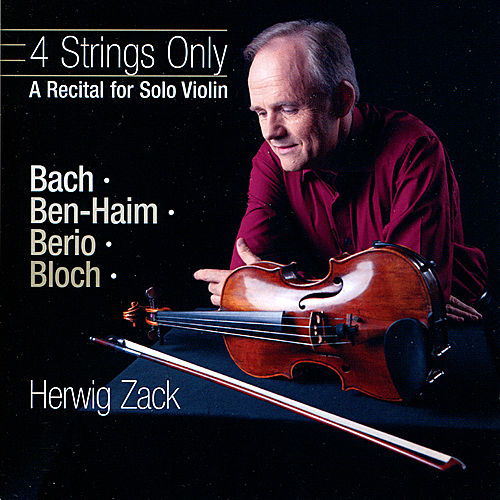 4 Strings Only-A Recital for Solo Violin by Herwig Zack