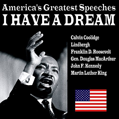 Play & Download I Have a Dream - America's Greatest Speeches by Various Artists   Napster