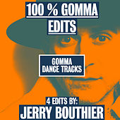 100% Gomma Edits by Jerry Bouthier by Various Artists