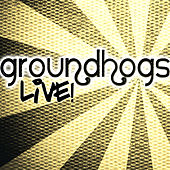 Play & Download Groundhogs Live! by The Groundhogs | Napster