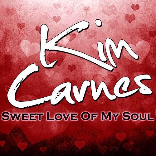 Play & Download Sweet Love Of My Soul by Kim Carnes | Napster