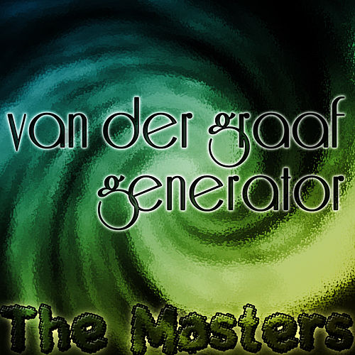 Play & Download The Masters by Van Der Graaf Generator | Napster