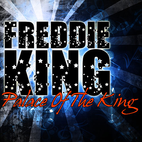 Play & Download Palace Of The King by Freddie King | Napster
