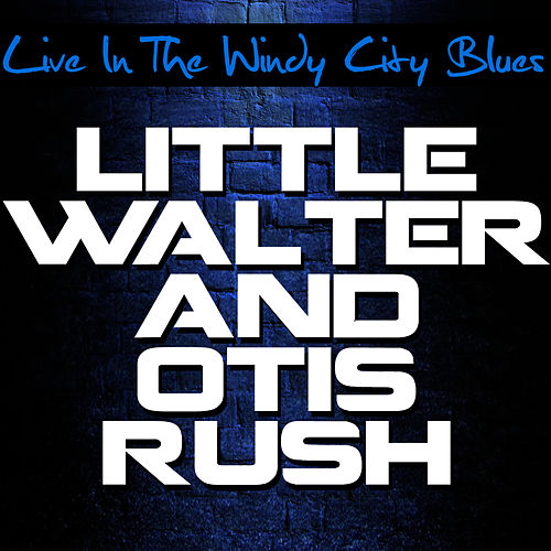 Play & Download Live In The Windy City Blues by Otis Rush | Napster