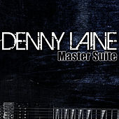 Master Suite by Denny Laine