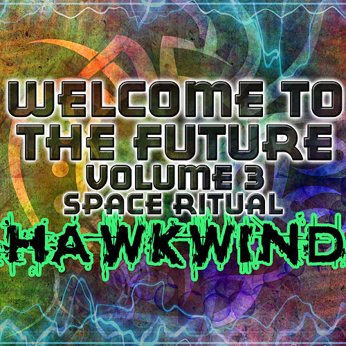 Welcome To The Future Volume 3 - Space Ritual by Various Artists