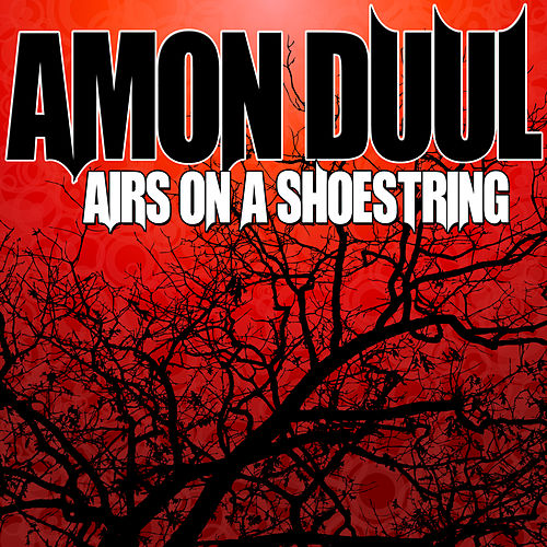 Airs on a Shoestring by Amon Duul