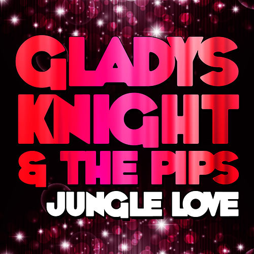 Play & Download Jungle Love by Gladys Knight | Napster