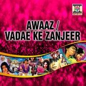 Awaaz / Vadae Ki Zanjeer by Various Artists