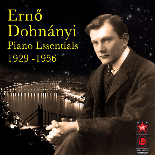 Play & Download Piano Essentials 1929-1956 by Erno Dohnanyi | Napster