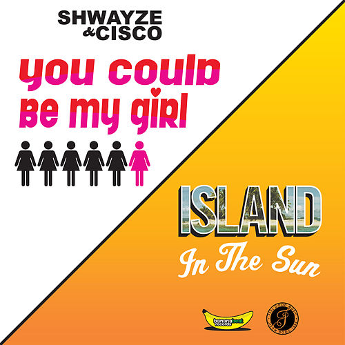 You Could Be My Girl von Shwayze