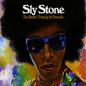 Play & Download I'm Back! Family & Friends by Sly & the Family Stone | Napster