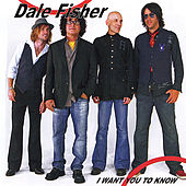 Play & Download I Want You to Know by Dale Fisher | Napster