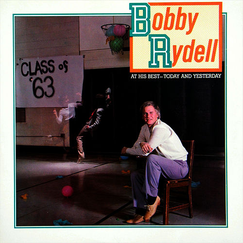 Play & Download At His Best Today & Yesterday by Bobby Rydell | Napster