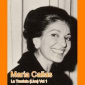 Play & Download La Traviata (Live) Vol 1 by Maria Callas | Napster