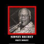Play & Download Okey Dokey by Sidney Bechet | Napster