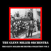 The Glenn Miller Orchestra Collection Vol 2 by The Glenn Miller Orchestra