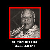Play & Download Maple Leaf Rag by Sidney Bechet | Napster