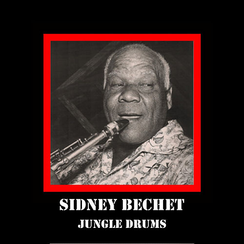 Jungle Drums by Sidney Bechet