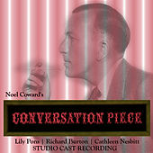 Play & Download Conversation Piece (Studio Cast Recording) by Noel Coward | Napster