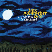 Play & Download Is That You In The Blue? by Dexter Romweber | Napster