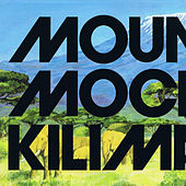 Play & Download Mountain Mocha Kilimanjaro by Mountain Mocha Kilimanjaro | Napster