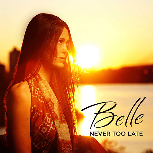 Play & Download Never Too Late by Belle | Napster