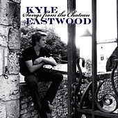 Play & Download Songs From The Chateau by Kyle Eastwood | Napster