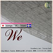 Play & Download We -Songs of Hope- by Various Artists | Napster